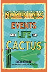 Momentous Events in the Life of a Cactus Kindle Edition