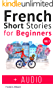 French: Short Stories for Beginners + French Audio Vol 2: Improve your reading and listening skills in French. Learn French with Stories (French Short Stories for beginners) (English Edition)