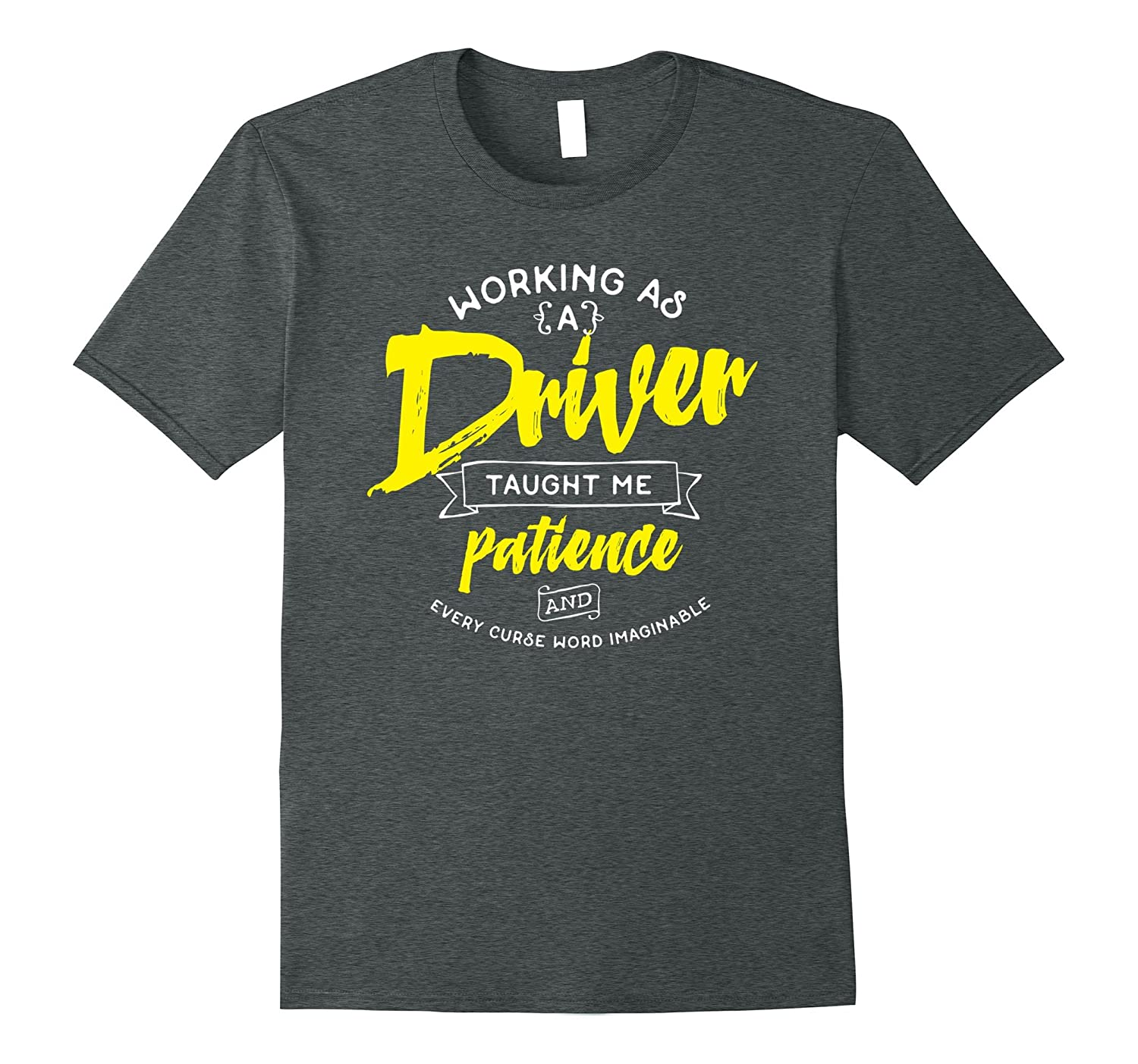 Funny Driver T Shirt Working As Driver Taught Me Patience-Loveshirt