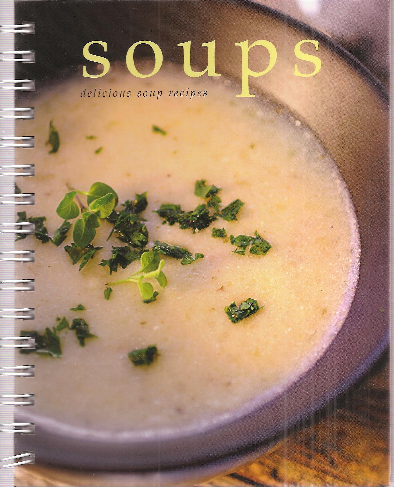 Soups Delicious Soup Recipes Chilled Soups Winter Warmers Seafood Meat Poultry Vegetarian European Soups Exotic Soups Amazon Com Books