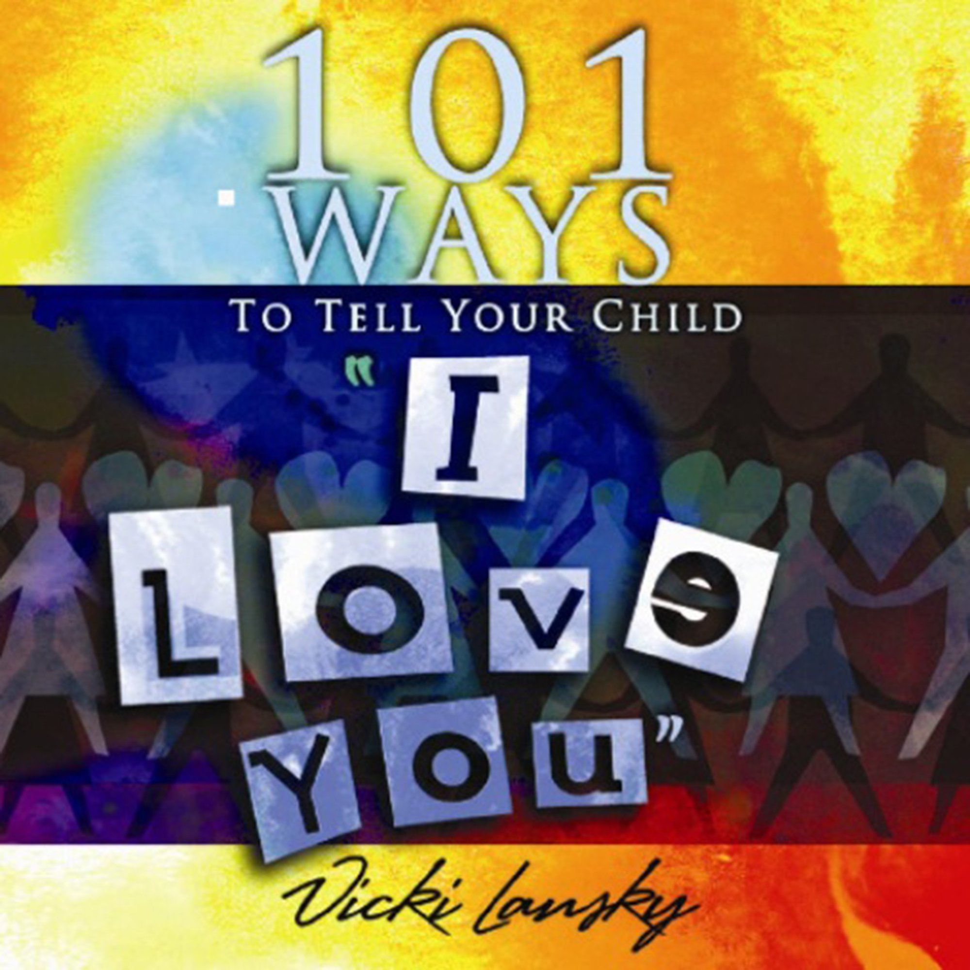 "Download 101 Ways to Tell Your Child ""I Love You"" (101 Ways (Book Peddlers)) PDF"
