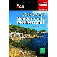 Sender de la Mediterrània GR92 NORD. De Portbou a Vallvidrera. Català. (Senders de Catalunya)