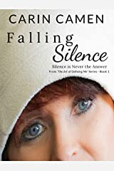 Falling Silence: Silence is Never the Answer (The Art of Defining Me Book 1) Kindle Edition