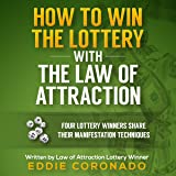 How to Win the Lottery with the Law of Attraction: Four Lottery Winners Share Their Manifestation Techniques
