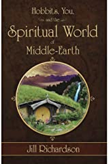 Hobbits, You, and the Spiritual World of Middle-Earth Kindle Edition
