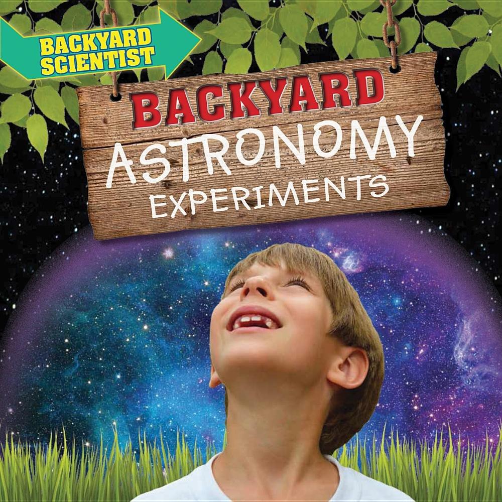 Backyard Astronomy Experiments (Backyard Scientist) PDF
