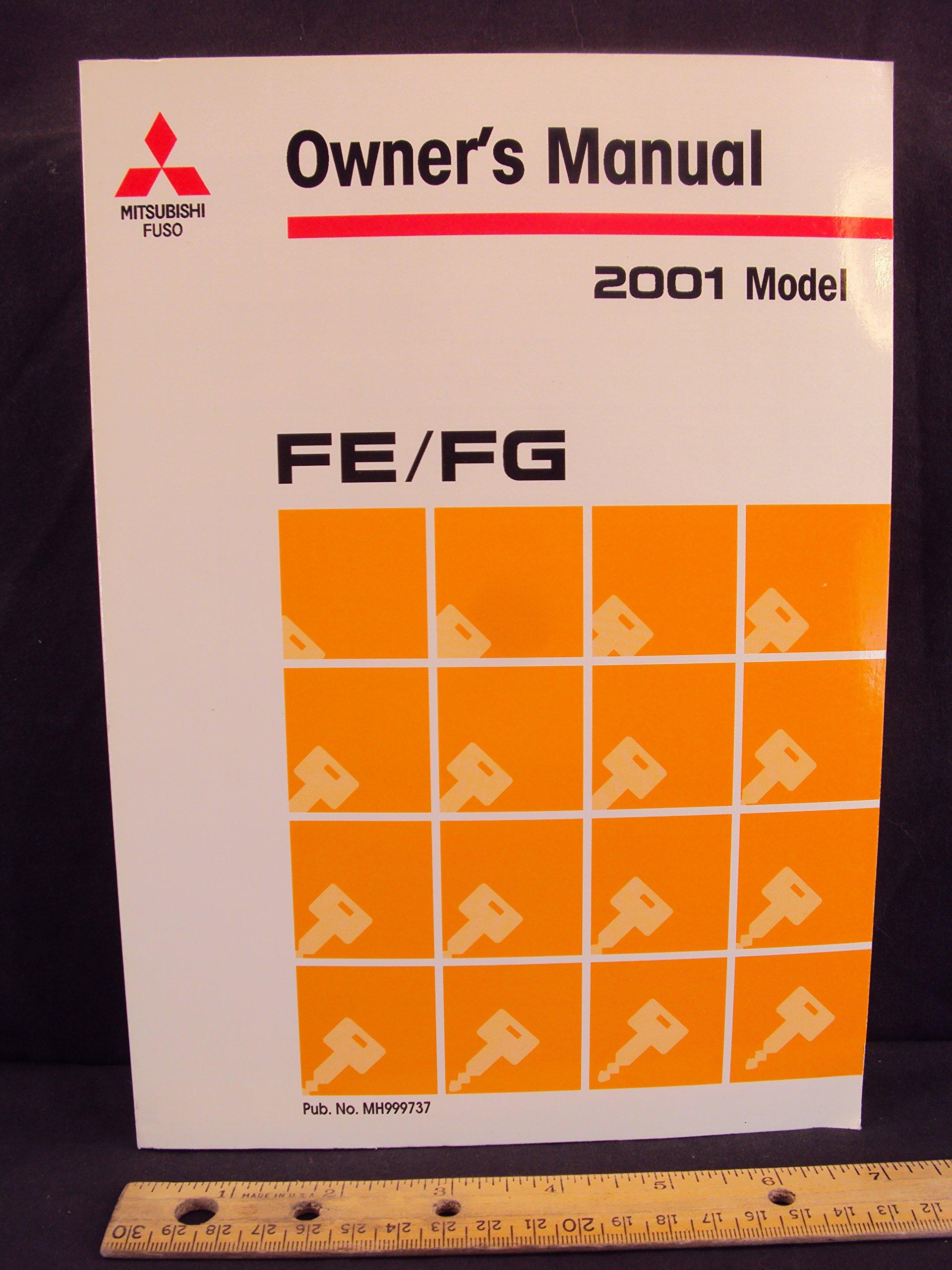 2001 Mitsubishi Fuso FE / FG Truck Owners Manual: Mitsubishi Fuso Truck of  America: Amazon.com: Books