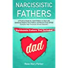 Narcissistic Fathers: Practical Guide for Adult Children to Deal with Emotional Abusive and Toxic Fathers and CPTSD (Complex