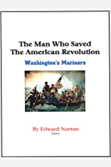 THE MAN WHO SAVED THE AMERICAN REVOLUTION Kindle Edition