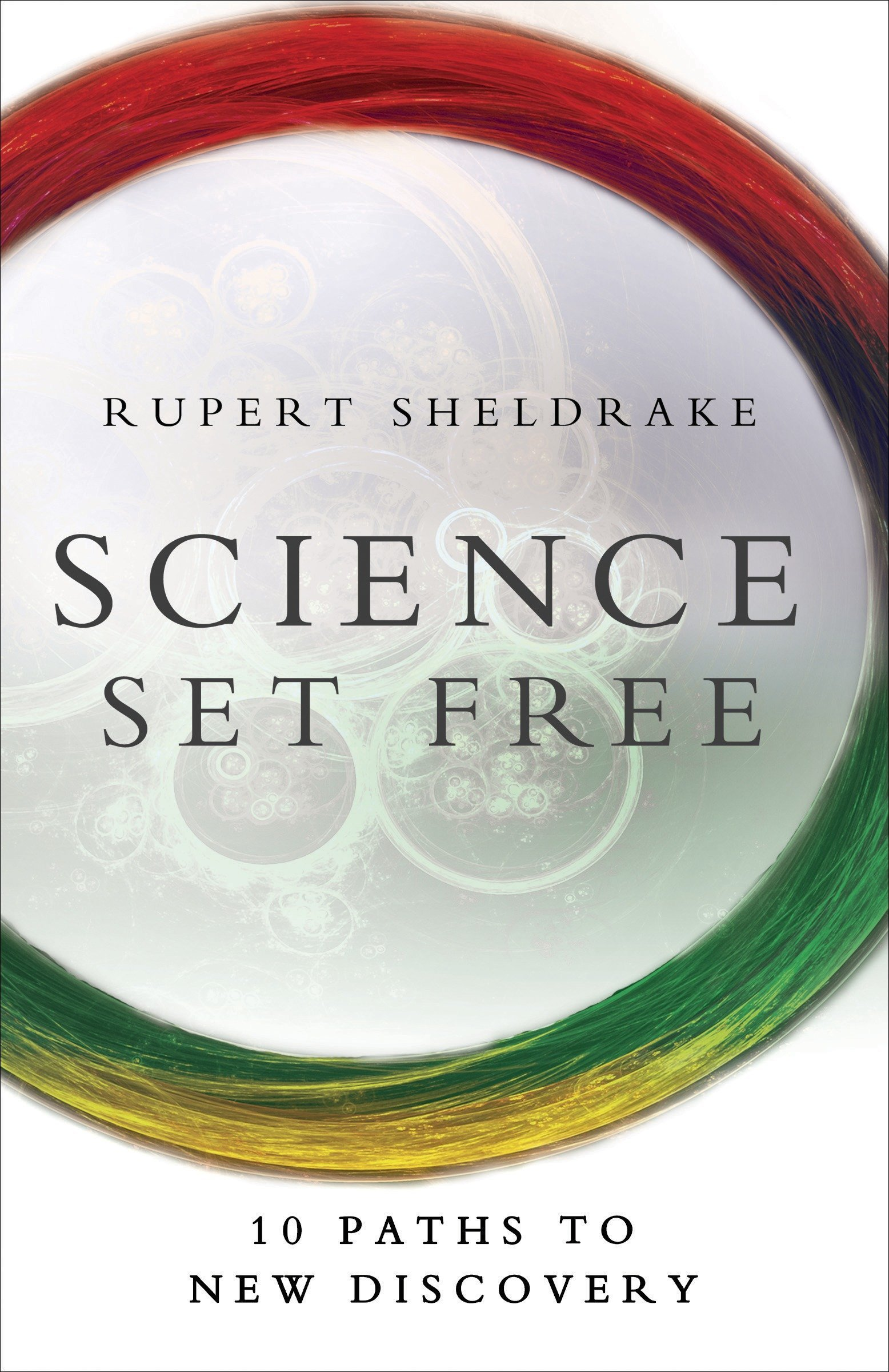 science set free 10 paths to new discovery rupert sheldrake
