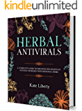 Herbal Antivirals: Discover the Secrets of Natural Remedies with Medicinal Herbs