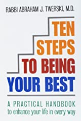 Ten Steps to Being Your Best: A Practical Handbook to Enhance Your Life in Every Way Hardcover