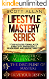 Lifestyle Mastery Series — Boxed Set (Books 1-3): Drive Your Destiny, The Discipline of Masters, and The Master of Achievement
