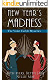 New Year's Madness: A 1920s Historical Mystery Anthology (The Violet Carlyle Mysteries Book 5)