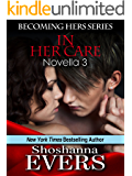 In Her Care (Becoming Hers Series Book 3)