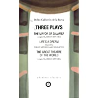 Three Plays: The Mayor of Zalamea/Life's a Dream/The Great Theatre of the World
