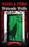 Wütende Wölfe: Ein Alpen-Krimi (Alpen-Krimis, Band 10)