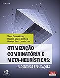 Otimização combinatória e metaheurísticas: algoritmos e apliacações