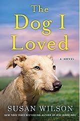 The Dog I Loved: A Novel Kindle Edition
