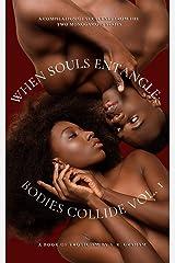 When Souls Entangle; Bodies Collide: Vol. 1 (Two Monogamous) Kindle Edition