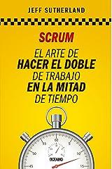 Scrum: El arte de hacer el doble de trabajo en la mitad de tiempo (Alta definición) (Spanish Edition) Kindle Edition