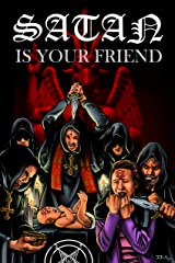 Satan is Your Friend Kindle Edition