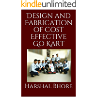 Design and Fabrication of Cost Effective Go Kart (English Edition)