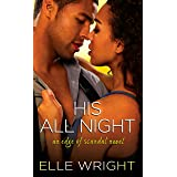 His All Night (Edge of Scandal, 2)
