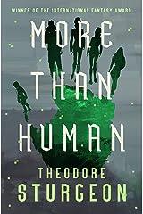 More Than Human Kindle Edition