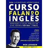 Curso Falando Inglês para Iniciantes ao Intermediário: Aprenda a Falar Inglês de uma forma Rápida e Fácil (Aprenda Inglês Dor
