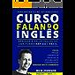 Curso Falando Inglês para Iniciantes ao Intermediário: Aprenda a Falar Inglês  de uma forma Rápida e  Fácil (Aprenda Inglês Dormindo)