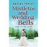 Mistletoe and Wedding Bells (Hope Springs Series Book 3)