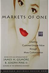 Markets of One: Creating Customer-Unique Value Through Mass Customization: The New Frontier in Business Competition Capa dura