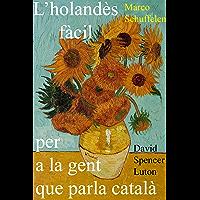 L'holandès fàcil per a la gent que parla català (Catalan Edition)