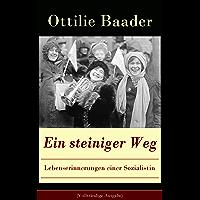 Ein steiniger Weg - Lebenserinnerungen einer Sozialistin (Vollständige Ausgabe): Die Memoiren einer der bedeutendsten Kämpferinnen für das Frauenwahlrecht in Deutschland
