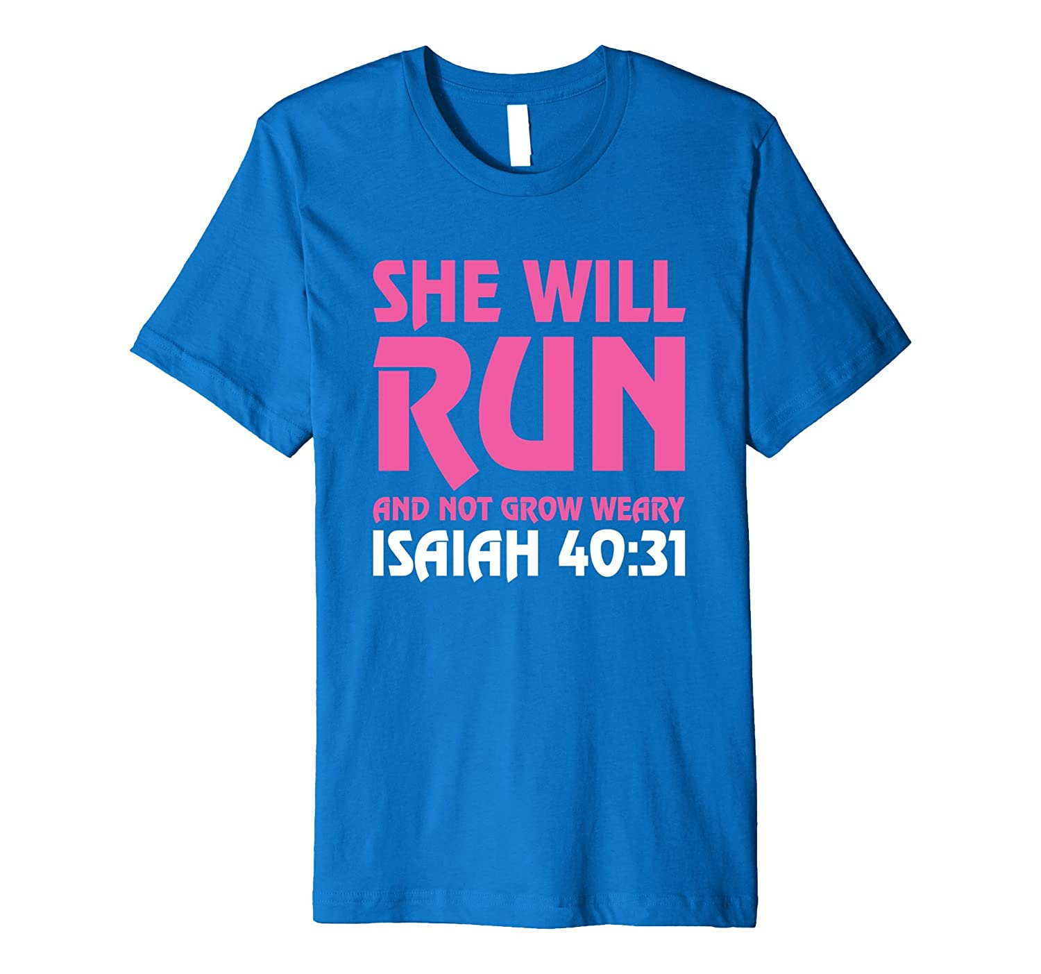 she will run and not grow weary isaiah 4031 running t shirt pl