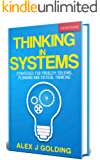 Thinking in Systems: Strategies for Problem Solving, Planning and Critical Thinking