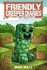The Friendly Creeper Diaries (Book 3): Lucas, the Creeper King (An Unofficial Minecraft Book for Kids Ages 9 - 12 (Preteen) Kindle Edition