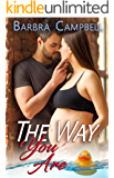 The Way You Are: Alpha Doctor and Amnesia Patient Romance (Take Care of Me Book 1)