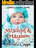 Mischief & Mayhem: A Pride & Prejudice Novella