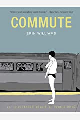 Commute: An Illustrated Memoir of Female Shame Kindle Edition