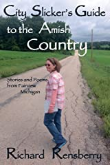 City Slicker's Guide to the Amish Country: Stories and Poems from Fairview, Michigan Paperback