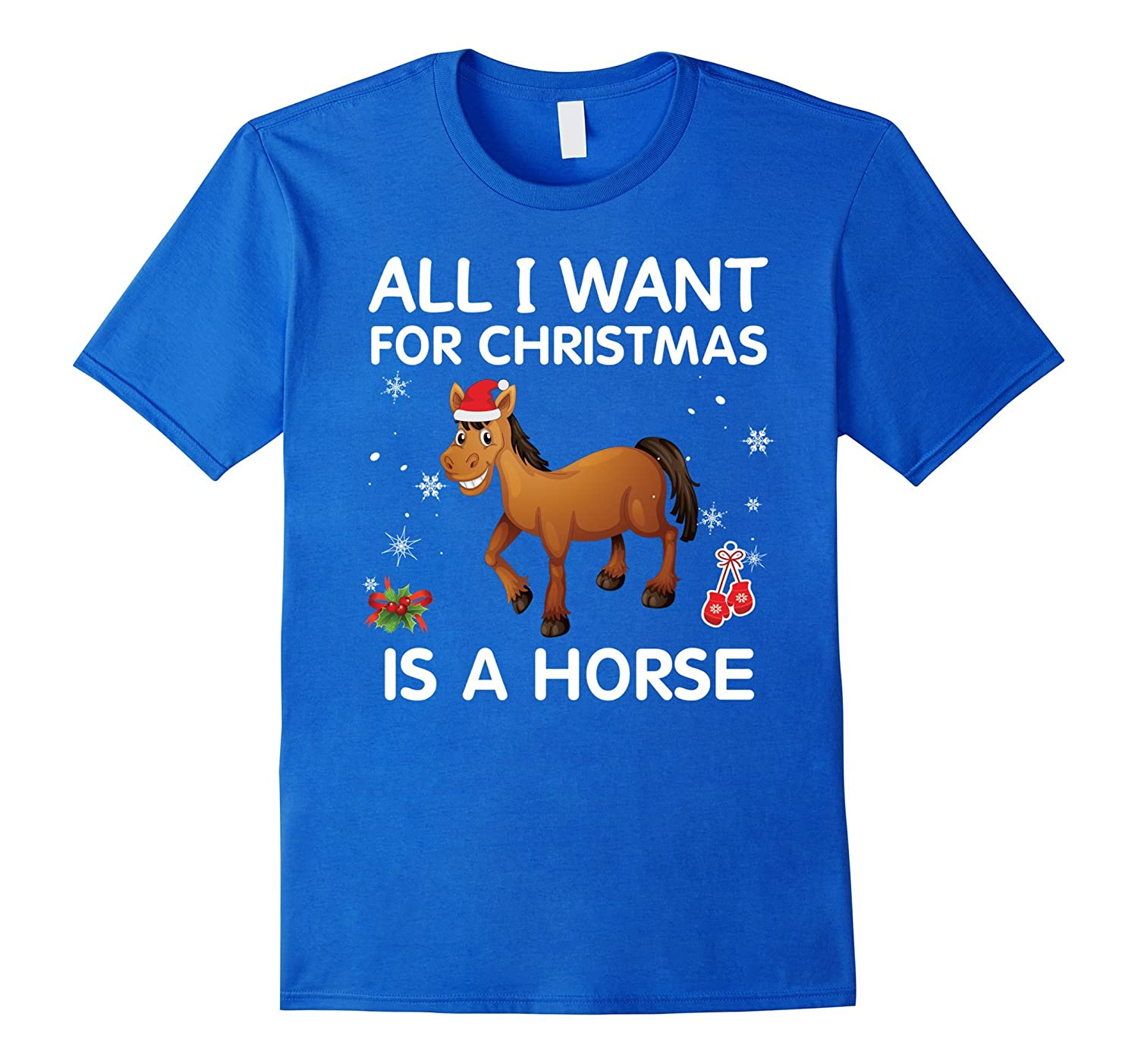 All I Want for Christmas Is A Horse Cute Xmas T-Shirt-FL