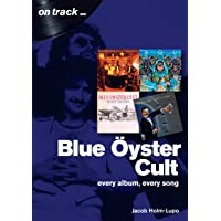 Holm-Lupo, J: Blue Oyster Cult: Every Album, Every