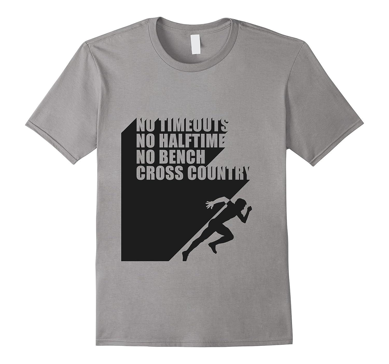 Cross Country T Shirt: No Bench No Halftime No Timeouts-4LVS