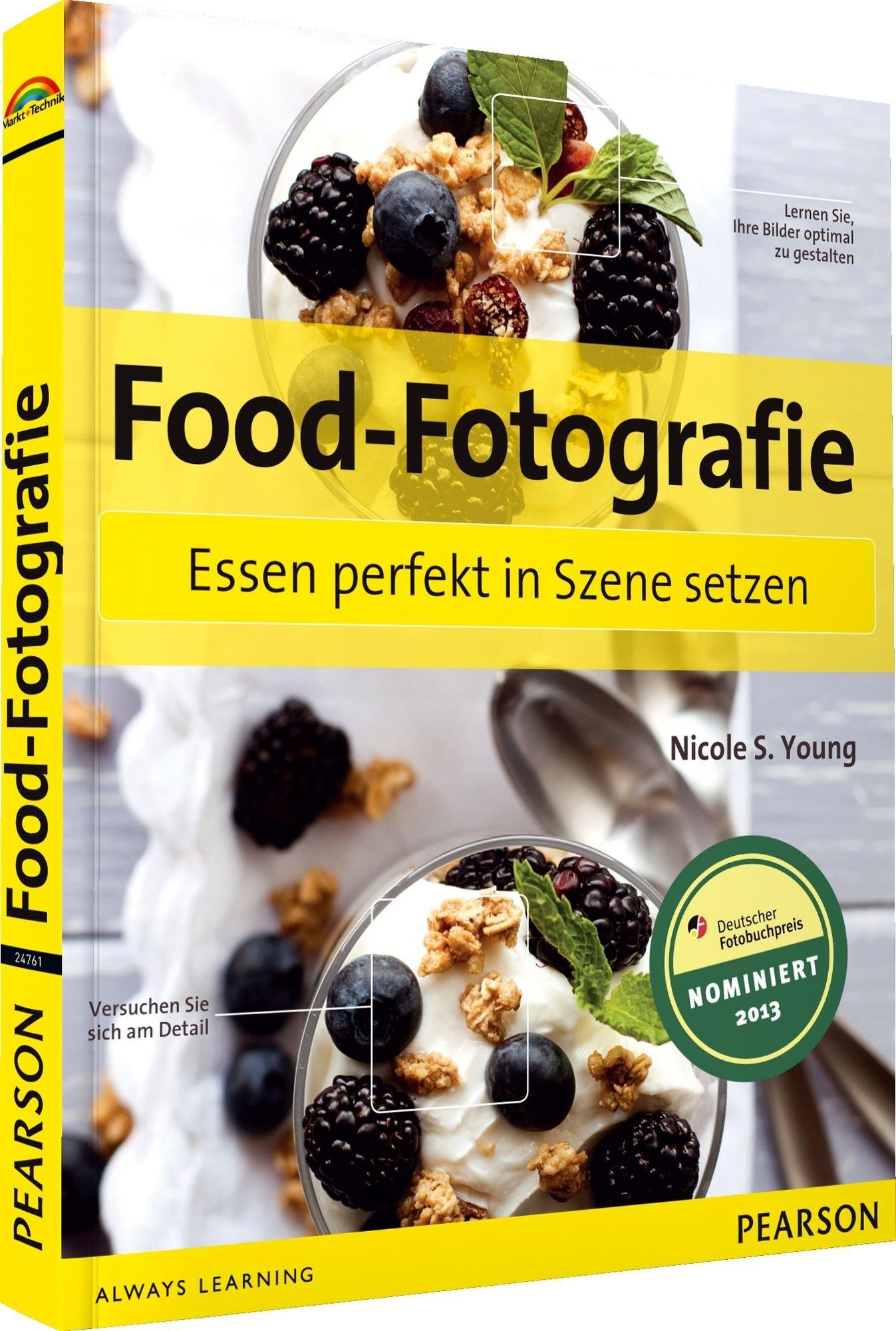 Food-Fotografie - Essen perfekt in Szene setzen (Digital fotografieren)