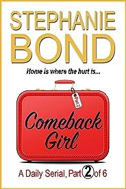 COMEBACK GIRL: part 2 of 6 (Kindle Single)