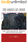The Ghosts of China: An Angharad Jones Investigation