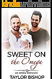 Sweet on the Omega: An Omegaverse Alpha/Omega M/M MPreg Romance