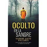 Oculto en la sangre: (Thriller policiaco de misterio y suspense) (Spanish Edition)